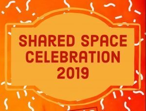 Shared Space Celebration 2019